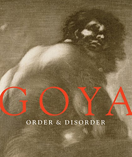 Goya: Order & Disorder (Goya Francisco De)