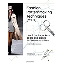 Fashion Patternmaking Techniques [ Vol. 3 ]: How to Make Jackets, Coats and Cloaks for Women and Men Nov 1, 2016