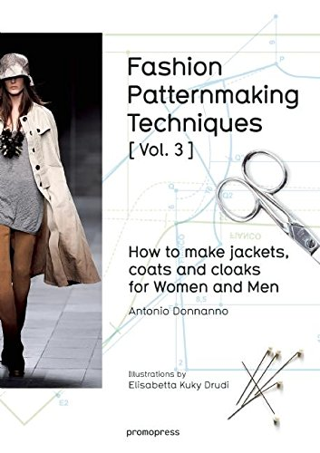 Fashion Patternmaking Techniques [ Vol. 3 ]: How to Make Jackets, Coats and Cloaks for Women and Men [Antonio Donnanno] (Tapa Blanda)