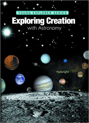 Exploring Creation With Astronomy (Young Explorer Series) (Young ...