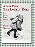 A Gift From The Lonely Doll: The Lonely Doll Series