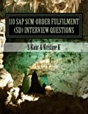 110 SAP SCM-Order Fulfilment (SD) Interview Questions: with Answers & Explanations (Volume 2)