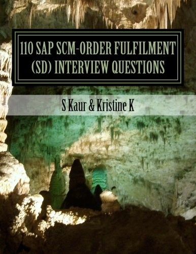 110 SAP SCM-Order Fulfilment (SD) Interview Questions: with Answers & Explanations (Volume 2) pdf