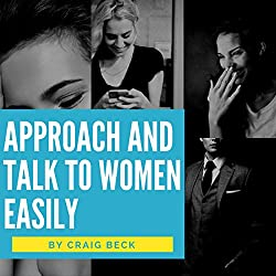 Approach and Talk to Women Easily