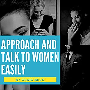 Approach and Talk to Women Easily Audiobook