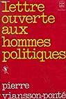 Lettre ouverte aux hommes politiques par Viansson-Ponté