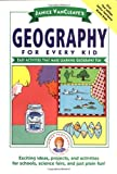 Janice VanCleave's Geography for Every Kid, Janice Pratt VanCleave, 0471598410