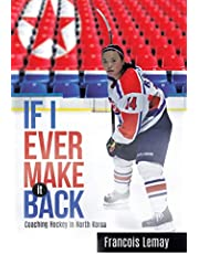 If I Ever Make it Back: Coaching Hockey in North Korea