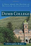Dumb College, Christopher Rogers, 0595165974