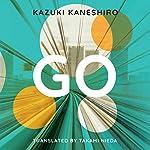 Go | Kazuki Kaneshiro,Takami Nieda