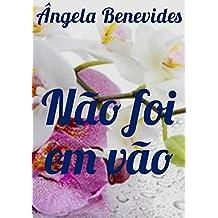 Não foi em vão (Portuguese Edition)