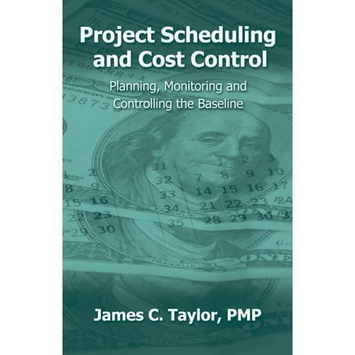 Project Scheduling and Cost Control: Planning, Monitoring and Controlling the Baseline (Project Controls compare prices)