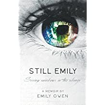 Still Emily: Seeing Rainbows in the Silence