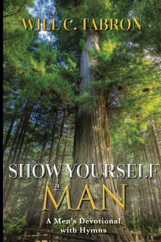 Show Yourself A Man: A Men