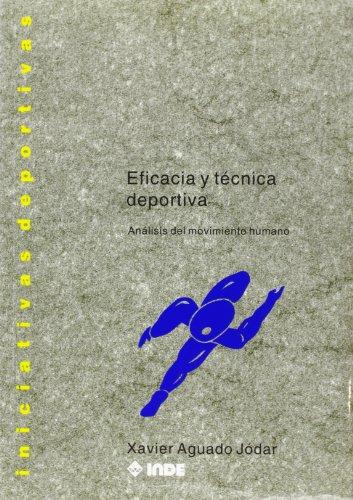 Eficacia Y Técnica Deportiva: Analisis Del Movimiento Humano (Spanish Edition)