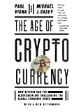 The Age of Cryptocurrency: How Bitcoin and the Blockchain Are Challenging the Global Economic Order