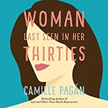 Woman Last Seen in Her Thirties: A Novel Audiobook by Camille Pagán Narrated by Amy McFadden