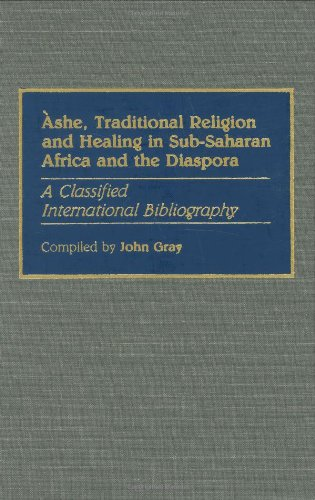 Search : Ashe, Traditional Religion and Healing in Sub-Saharan Africa and the Diaspora:: A Classified International Bibliography (Bibliographies and Indexes in Afro-American and African Studies)