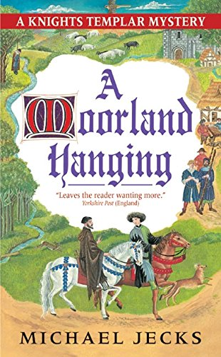 A Moorland Hanging: A Knights Templar Mystery (Knights Templar Mysteries (Avon))