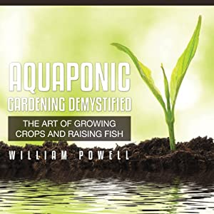 Aquaponic Gardening Demystified Audiobook