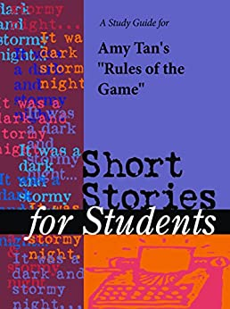 rules game amy tan essay Rules of the game essaysi have read the short story rules of the game from the joy luck club written by amy tan it is a story about a young girl born in 1951 she had been spending a christmas with her family at the church with many other families exchanging gifts.