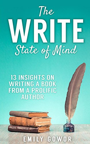 The Write State of Mind: 13 Insights on Writing a Book from a Prolific Author
