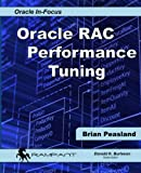 Oracle RAC Performance Tuning (Oracle In-Focus) (Volume 50)