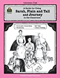 A Guide for Using Sarah, Plain and Tall and Journey in the Classroom, Kathee Gosnell, 1557344256