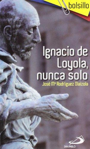 Ignacio-de-Loyola-nunca-solo-BolsilloEspanol-Tapa-blanda--24-julio-2009