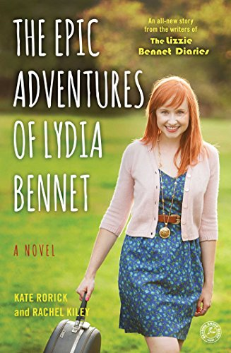 The Epic Adventures of Lydia Bennet: A Novel (Lizzie Bennet Diaries)