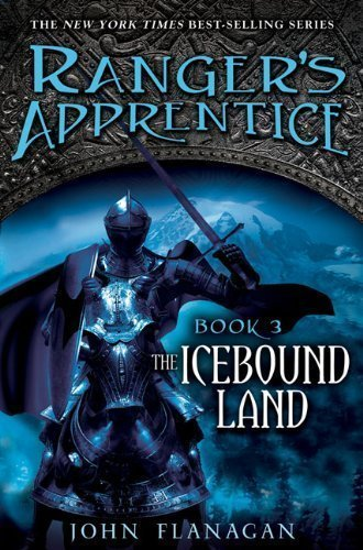 The Icebound Land (Ranger's Apprentice #3) 1st (first) Edition by unknown [2007]