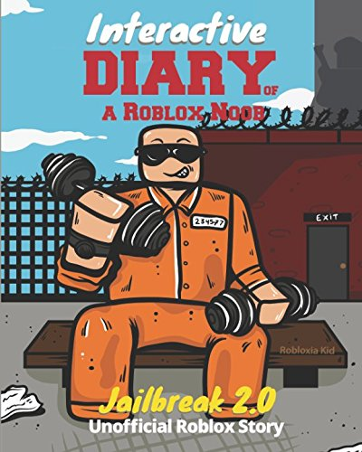 Interactive Diary of a Roblox Noob: Roblox Jailbreak (Roblox Story and  Coloring Books)