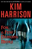 For a Few Demons More, Kim Harrison, 0060788380
