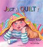 Just a Quilt?, Dalen Keys, 1886068348