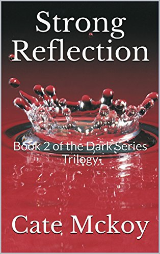 Strong Reflection: Book 2 of the Dark Series Trilogy by [Mckoy, Cate]