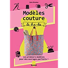 Modèles couture, le b.a.-ba (Hors collection Art du fil) (French Edition)