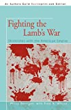 Fighting the Lamb's War, Philip Berrigan and Fred A. Wilcox, 1450279732