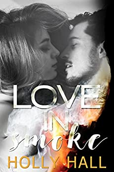 Love in Smoke by [Hall, Holly]