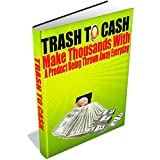 From Trash To Cash