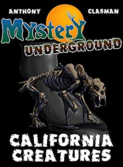 Mystery Underground: California Creatures (A Collection of Scary Short Stories) by [Anthony, David, David Clasman, Charles]