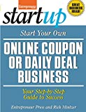 Start Your Own Online Coupon or Daily Deal Business: Your Step-By-Step Guide to Success (StartUp Series) Reviews