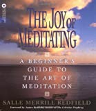img - for The Joy of Meditating: A Beginner's Guide to the Art of Meditation by Redfield, Salle Merrill (November 1, 1995) Paperback book / textbook / text book