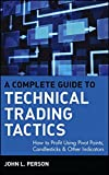 img - for A Complete Guide to Technical Trading Tactics: How to Profit Using Pivot Points, Candlesticks & Other Indicators book / textbook / text book
