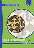 Building Up Your Chess: Mastery: 3 (Build Up Your Chess)