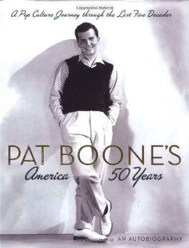 Amazon pat boone books biography blog audiobooks kindle pat boones america 50 years fandeluxe Choice Image