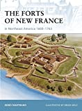 The Forts of New France in Northeast America 1600–1763 (Fortress)
