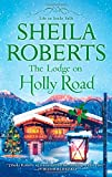 The Lodge on Holly Road (Life in Icicle Falls) by Sheila Roberts (28-Oct-2014) Mass Market Paperback