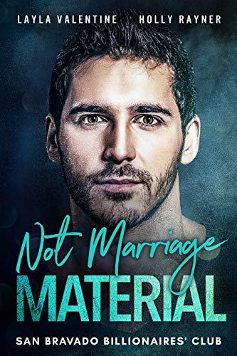 Not Marriage Material (San Bravado Billionaires' Club Book 9) (Valentines Arrangement)