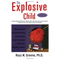 The Explosive Child: A New Approach for Understanding and Parenting Easily Frustrated...