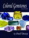 Colored Gemstones, Paul Deasy, 0982115601